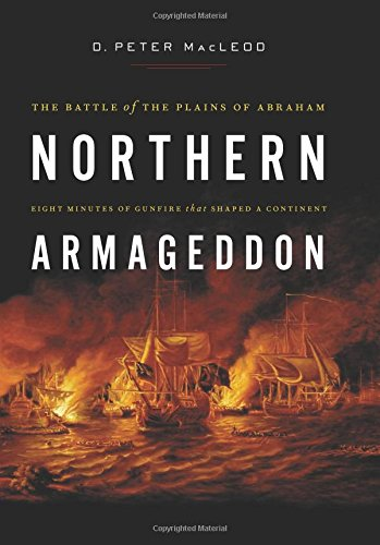 9781553654124: Northern Armageddon: The Battle of the Plains of Abraham