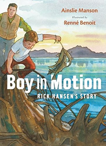 9781553654278: Boy in Motion: Rick Hansen's Story