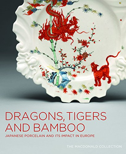 9781553654346: Dragons, Tigers and Bamboo: Japanese Porcelain and Its Impact in Europe; The MacDonald Collection