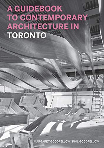 9781553654445: A Guidebook to Contemporary Architecture in Toronto