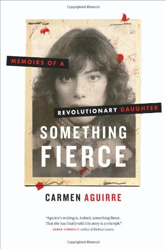 Something Fierce: Memoirs of a Revolutionary Daughter: Aguirre, Carmen