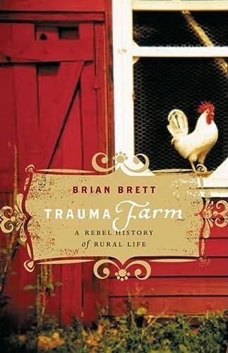 9781553654742: Trauma Farm: A Rebel History of Rural Life