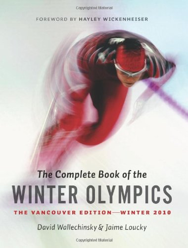 9781553655022: The Complete Book of the Winter Olympics: The Vancouver 2010 Edition