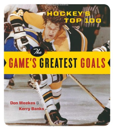 9781553655046: Hockey's Top 100: The Game's Greatest Goals