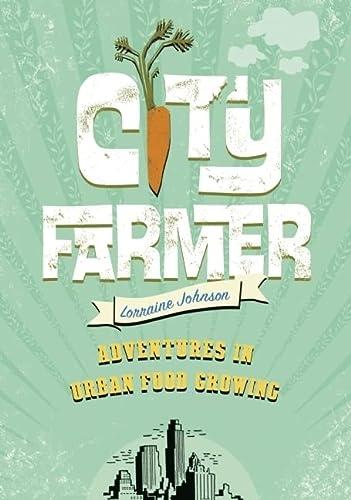 9781553655190: City Farmer: Adventures in Urban Food Growing