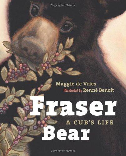 9781553655213: Fraser Bear: A Cub's Life