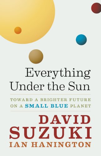 9781553655282: Everything Under the Sun: Toward a Brighter Future on a Small Blue Planet