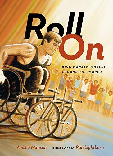 9781553655299: Roll On: Rick Hansen Wheels Around the World