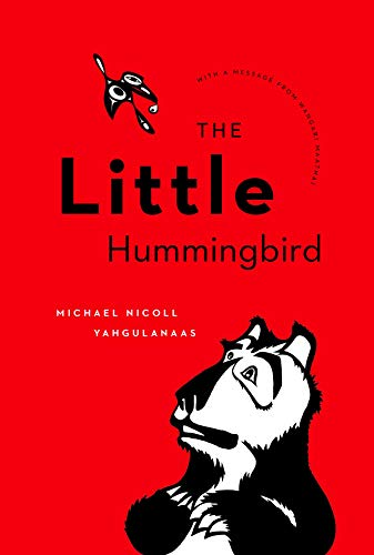 The Little Hummingbird: Yahgulanaas, Michael Nicoll