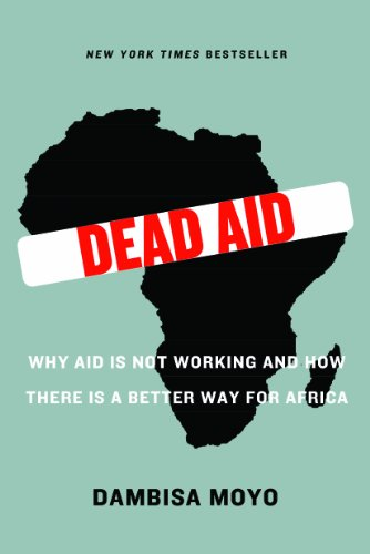 9781553655428: Dead Aid: Why Aid Is Not Working and How There Is a Better Way for Africa