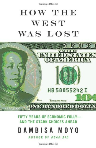 9781553655435: How the West Was Lost: Fifty YEars of Economic Folly - and the Stark Choices Ahead