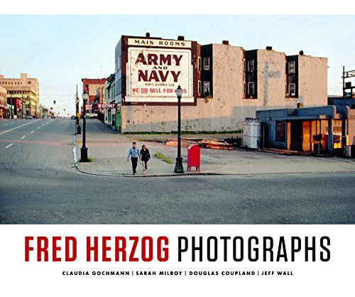 Fred Herzog: Photographs: Claudia Gochmann; Sarah