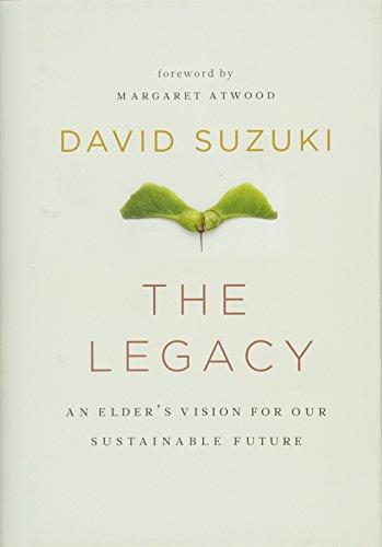 David Suzuki An Elder S Vision For Our Sustainable Future
