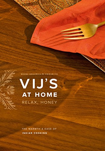 Vij's at Home: Relax, Honey: The Warmth and Ease of Indian Cooking (Inscribed copy)