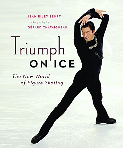 Triumph on Ice: The New World of Figure Skating: Senft, Jean Riley