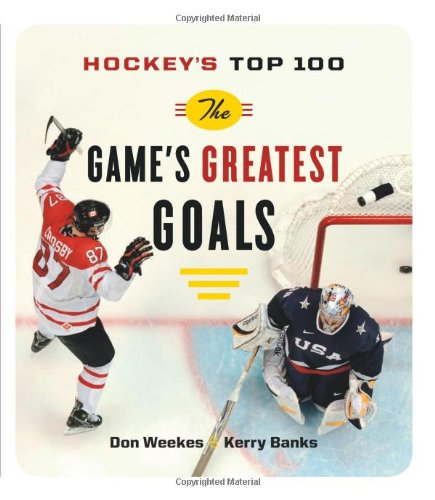 9781553656609: Hockey's Top 100: The Game's Greatest Goals
