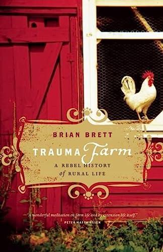 9781553658030: Trauma Farm: A Rebel History of Rural Life