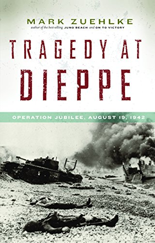 9781553658351: Tragedy at Dieppe: Operation Jubilee, August 19, 1942 (Canadian Battle)