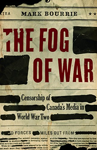 The Fog of War: Censorship of Canada's: Mark Bourrie