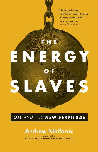 9781553659785: The Energy of Slaves: Oil and the New Servitude