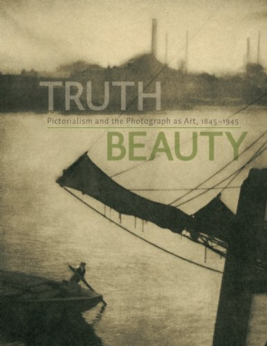 9781553659815: TruthBeauty: Pictorialism and the Photograph as Art, 1845-1945
