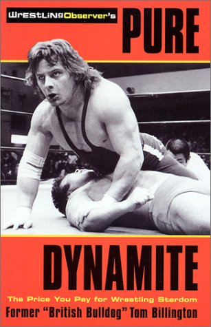 9781553660842: Pure Dynamite: The Price You Pay for Wrestling Stardom