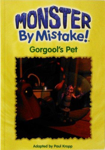 9781553662150: 4: Gorgool's Pet (Monster by Mistake)