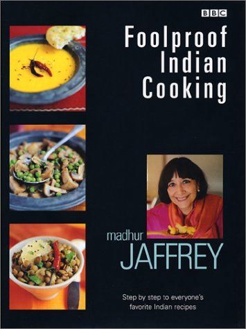 9781553662587: Foolproof Indian Cooking: Step by Step to Everyone's Favorite Indian Recipes
