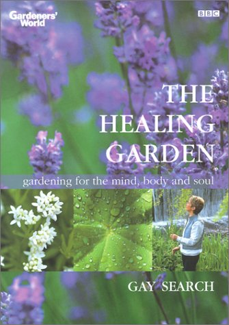 9781553662648: The Healing Garden: Gardening for the Mind, Body and Soul (Gardenders' World)