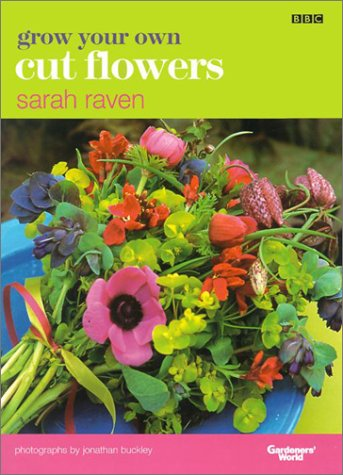 9781553662655: Grow Your Own Cut Flowers