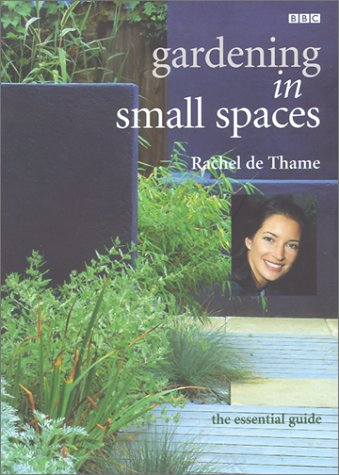 Gardening in Small Spaces: De Thame, Rachel