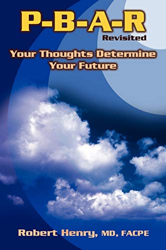 9781553690207: P-B-A-R Revisited: Your Thoughts Determine Your Future