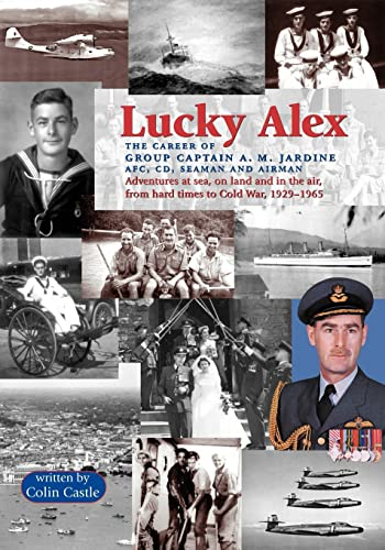 9781553690542: Lucky Alex The Career of Group Captain A.M. Jardine AFC, CD, Seaman and Airman