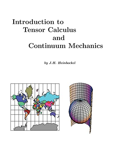 Introduction to Tensor Calculus and Continuum Mechanics: Heinbockel, J. H.