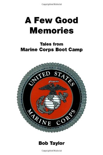 9781553691440: A Few Good Memories: Tales from USMC Boot Camp