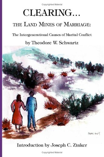 9781553692492: Clearing the Land Mines of Marriage: The Intergenerational Causes of Marital Conflict