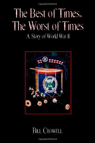 9781553692515: The Best of Times the Worst of Times: A Story of World War II