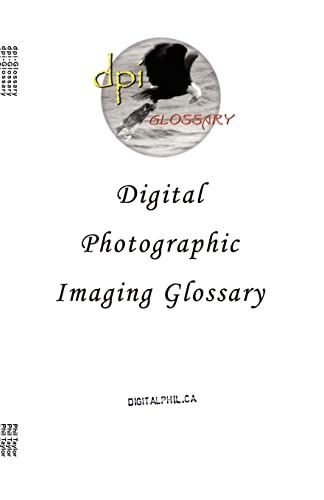 Digital Photographic Imaging Glossary (1553692535) by Phil Taylor