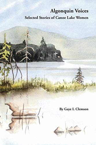 9781553694892: Algonquin Voices - Selected Stories of Canoe Lake Women