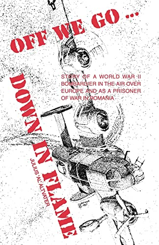 Off We Go: Down in Flame (Paperback): Julius Altvater