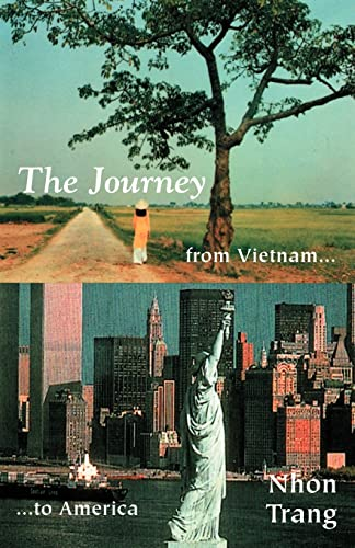 The Journey from Vietnam to America: Trang, Nhon N.