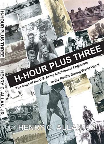 9781553695257: H-Hour Plus Three: The Saga of the US Army Amphibious Engineers in the Pacific during World War II