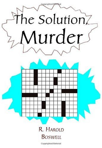 The Solution, Murder: R. Harold Boswell
