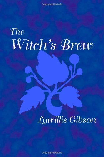 The Witch's Brew: Luwillis Gibson