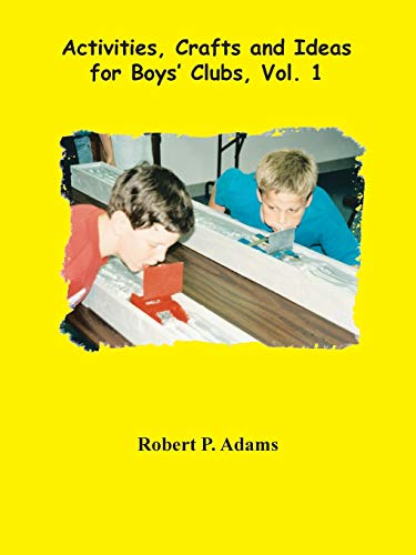 9781553697282: Activities, Crafts and Ideas for Boys' Clubs, Vol. 1