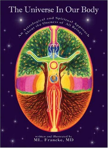 The Universe In Our Body, An Astrological and Spiritual Approach About the Oneness of All Beings: ...
