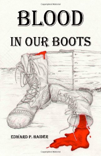 Blood in Our Boots: Haider, Edward P.