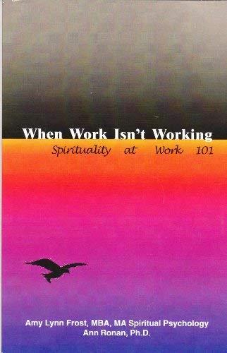 When Work Isn't Working: Frost, Amy Lynn;