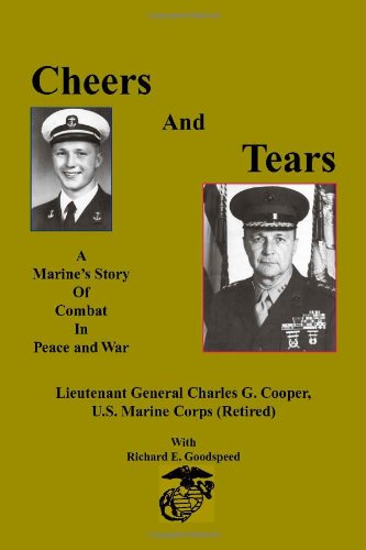 9781553698821: Cheers and Tears: A Marine's Story of Combat in Peace and War