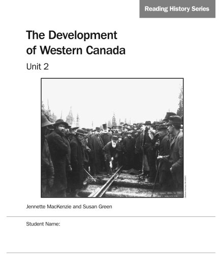 Reading History Series, Grade 8: The Development of Western Canada, Unit 2 (1553791495) by Jennette MacKenzie; Susan Green